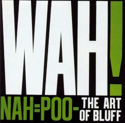 Nah = Poo -- The Art of Bluff