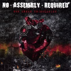 No Assembly Required - The Great Tribulation