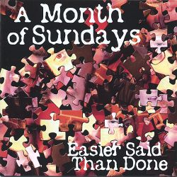 Month of Sundays - Easier Said Than Done