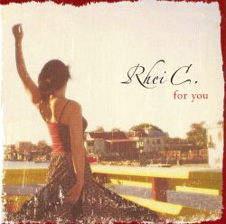 Rhei C. - For You