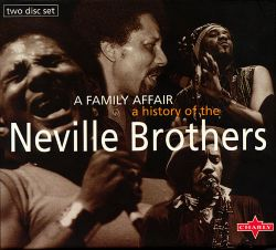 Neville Brothers - Family Affair: History of the Neville Bros