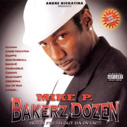 Mike P. - Andre Nickatina Presents: Bakerz Dozen