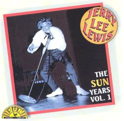 Jerry Lee Lewis - The Sun Years, Vol. 1