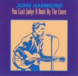 John Hammond, Jr. - You Can't Judge a Book by the Cover