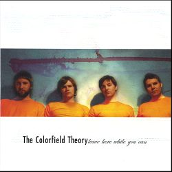 The Colorfield Theory - Leave Here While You Can