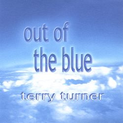 Terry Turner - Out of the Blue and off the Wall