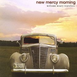 New Mercy Morning - Welcome Weary Travelers