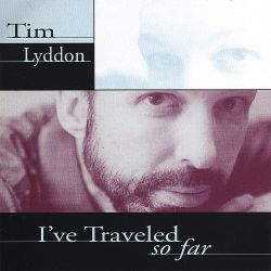 Tim Lyddon - I've Traveled So Far