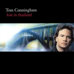 Tom Cunningham - Lost in Thailand