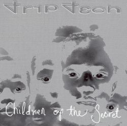 Trip Tech - Children of the Secret