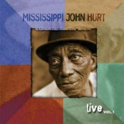 Mississippi John Hurt - Live, Vol. 1