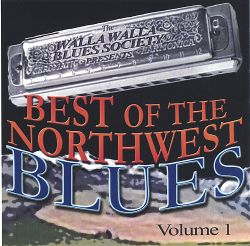 The Walla Walla Blues Society - Best of the Northwest Blues