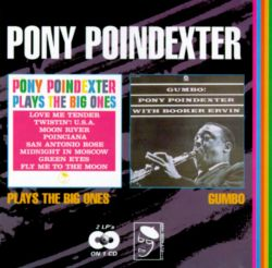 Pony Poindexter Plays the Big Ones/Gumbo!