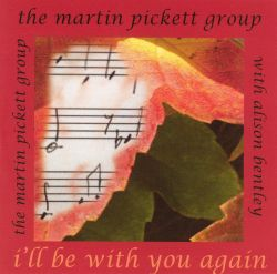 Martin Pickett - I'll Be With You Again