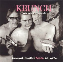 Krunch - We're Back... But Were Evil: The Almost Complete Krunch, But More...