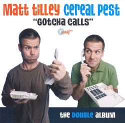 Matt Tilley - Cereal Pest: Gotcha Calls, Vol. 2