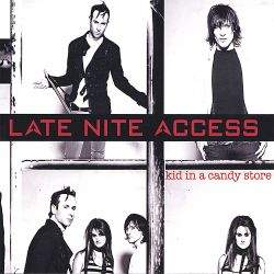 Late Nite Access - Kid in a Candy Store
