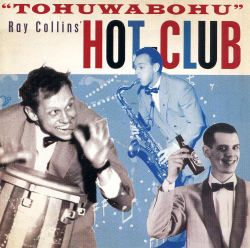 Ray Collins / Ray Collins Hot Club - Tohuwabohu