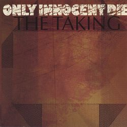 Only Innocent Die - The Taking