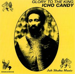 Icho Candy - Glory to the King