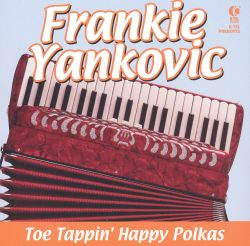 Frankie Yankovic - Toe Tappin' Happy Polkas