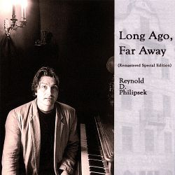 Reynold D. Philipsek - Long Ago, Far Away