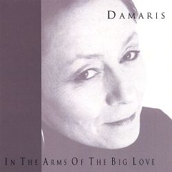 Damaris - In the Arms of the Big Love
