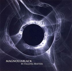 Magnoliablack - In Falling Matter