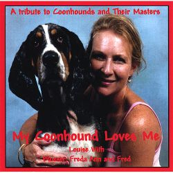 My Coonhound Loves Me - Louise Wilson