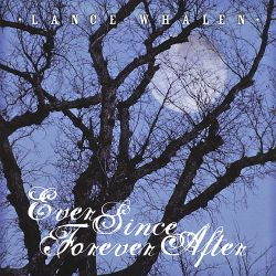 Lance Whalen - Ever Since Forever After