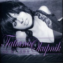 Tatiana Okupnik - On My Own