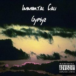 West Coast Unknown - Immortal Cali Gypsyz
