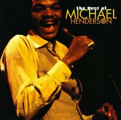 The Best of Michael Henderson [Electrocord]