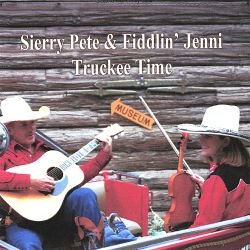 Sierry Pete & Fiddlin' Jenni - Truckee Time