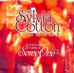 The Sylvia Cotton Singers - Somewhere There Is Someone