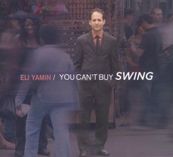 Eli Yamin - You Can't Buy Swing