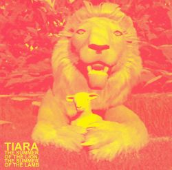 Tiara - The Summer of the Lion, The Summer of the Lamb