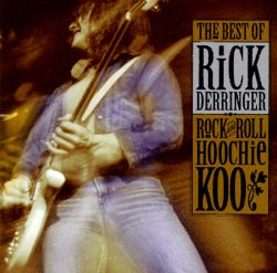 Rock and Roll Hoochie Koo: The Best of Rick Derringer