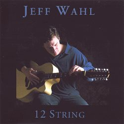 Jeff Wahl - 12 String