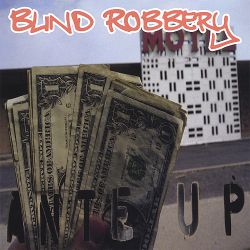 Blind Robbery - Ante Up