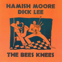 Dick Lee / Hamish Moore - The Bees Knees