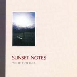 Michio Kurihara - Sunset Notes