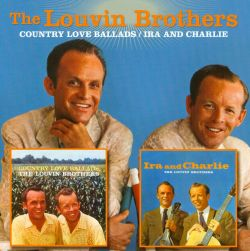 The Louvin Brothers - Country Love Ballads/Ira and Charlie