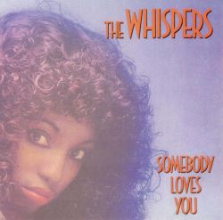 The Whispers - Somebody Loves You