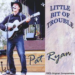 Pat Ryan - Little Bit of Trouble