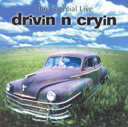 The Essential Live Drivin' N' Cryin'