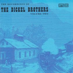 The Recordings of the Dickel Brothers, Vol. 2