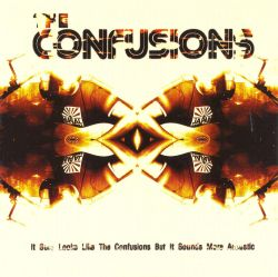 It Sure Looks Like the Confusions But It Sounds More Acoustic - The Confusions
