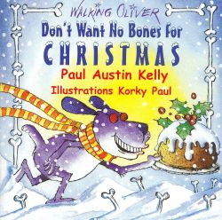 Paul Kelly - Don't Want No Bones for Christmas