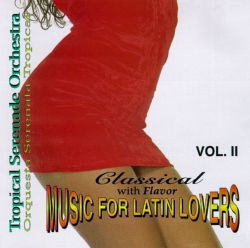 Tropical Serenade Orchestra - Music for Latin Lovers: Clasicos, Vol. 2